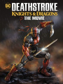 Deathstroke: Knights & Dragons The Movie